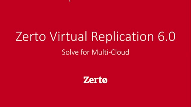 Introducing Zerto Virtual Replication 6.0 - Solve for Multi-Cloud
