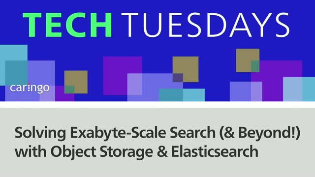 Solving Exabyte-Scale Search (and Beyond!) with Object Storage & Elasticsearch