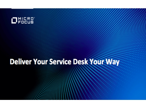 How to Deploy Your Service Desk Your Way - Seamlessly, Flexibly and Quickly