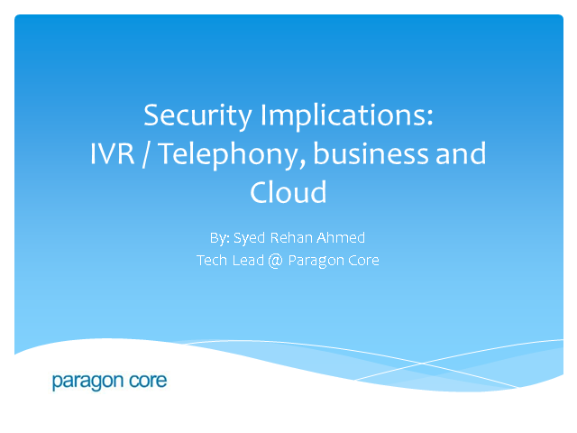 Security Implications: IVR / Telephony, Business and Cloud