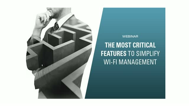 The Most Critical Features to Simplify Wi-Fi Management