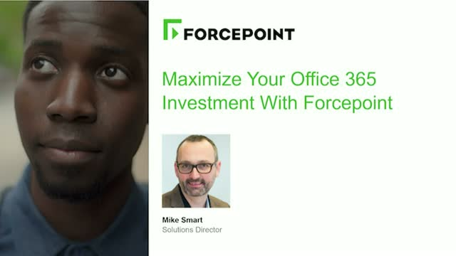 Maximize your Office 365 Investment with Forcepoint