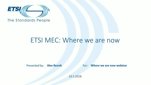 ETSI Multi-access Edge Computing: where we are, where we are going