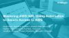 Mastering AWS IAM: Using Automation to Secure Access to AWS