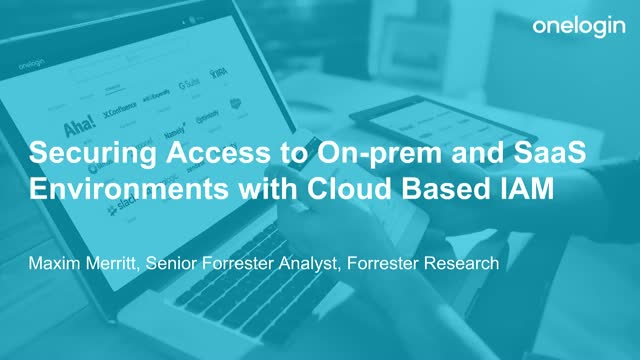 Securing Access to On-prem and SaaS Environments with Cloud Based IAM