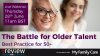 The Battle for Older Talent - Best practice to support 50+