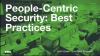 People-Centric Information Security Best Practices