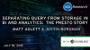 Separating Query from Storage in BI and Analytics:  The Presto Story
