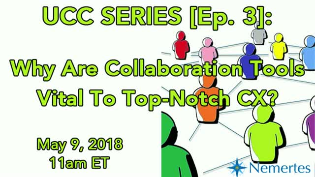 UCC Series [Ep.3]: Why are Collaboration Tools Vital to Top-Notch CX?