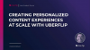 How to Create Personalized Content Experiences at Scale With Uberflip