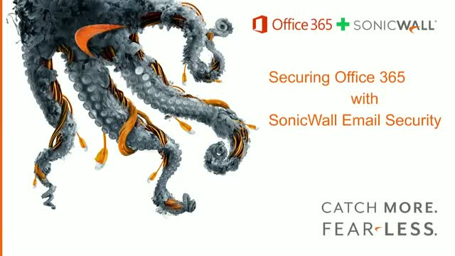 Technical Deep Dive - Securing Office 365 with SonicWall Email Security