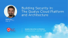 Building Security In: The Qualys Cloud Platform and Architecture