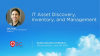 IT Asset Discovery, Inventory, and Management