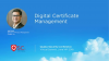 Digital Certificate Management