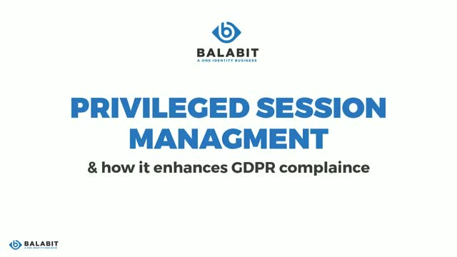 Managing privileged access and operations and ensuring GDPR compliance