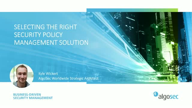 Selecting the right security policy management solution for your organization