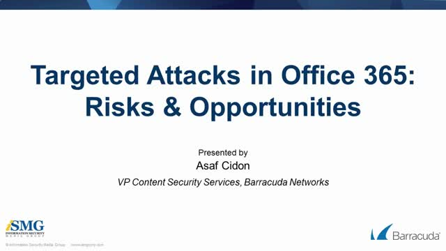 Targeted Attacks in Office 365 - Risks & Opportunities