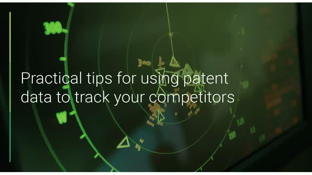 Practical tips for using patent data to track your competitors