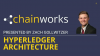 Hyperledger Architecture Fundamentals