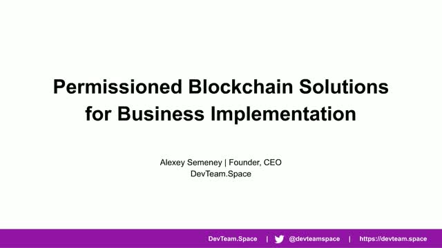 Permissioned Blockchain Solutions for Business Implementation