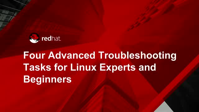 Four Advanced Troubleshooting Tasks for Linux Experts and Beginners