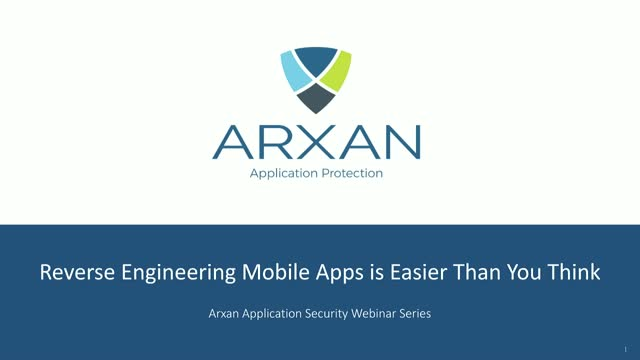 Mobile App Reverse Engineering is easier than you think: Arxan AppSec Series 2/3