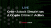 LIVE Cyber Attack Simulation: A Crypto Crime in Action