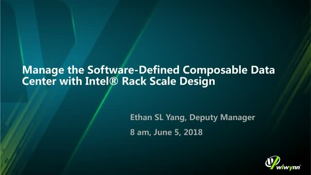 Wiwynn: Manage Software Defined Composable DC w/ Intel® Rack Scale Design