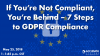 If You're Not Compliant, You're Behind – 7 Steps to GDPR Compliance