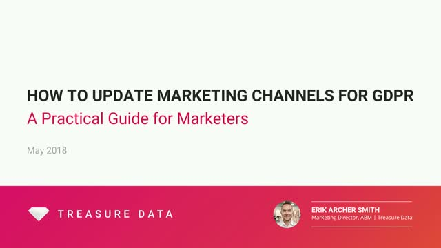 How to Update Marketing Channels for GDPR - A Practical Guide