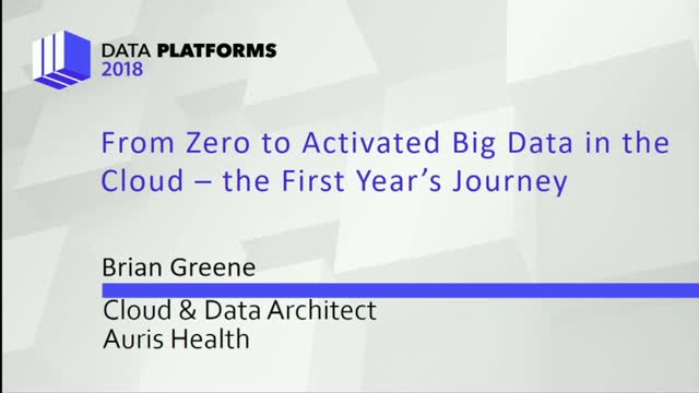 From Zero to Activated Big Data in the Cloud - The First Year's Journey