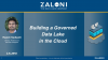 Building a Governed Data Lake in the Cloud