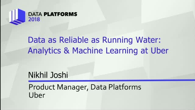 Data As Reliable As Running Water: Analytics & Machine Learning at Uber