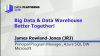 Big Data + Data Warehouse = Better Together
