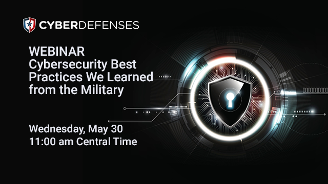 Cybersecurity Best Practices We Learned from the Military