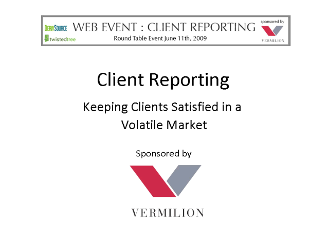 Client Reporting: Keeping Clients Satisfied in a Volatile Market