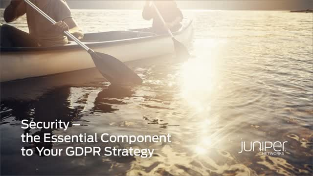 Security – the Essential Component to Your GDPR Strategy