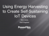 Using Energy Harvesting to Create Self Sustaining IoT Devices