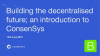 Building the decentralised future; an introduction to ConsenSys