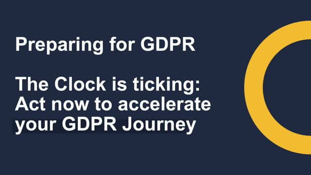 GDPR: Act now to accelerate your GDPR journey