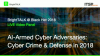 AI-Armed Cyber Adversaries: Cyber Crime & Defense in 2018