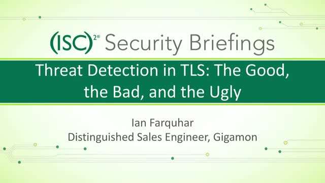 Gigamon Part 2 - Threat Detection in TLS: The Good, Bad & Ugly