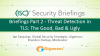Briefings Part 2 - Threat Detection in TLS: The Good, Bad & Ugly