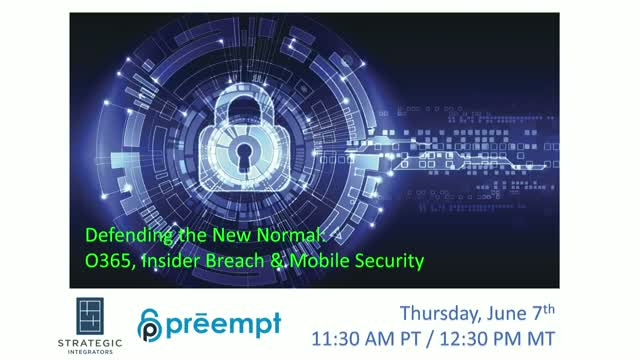 Defending the New Normal: O365, Insider Breach & Mobile