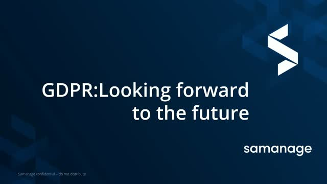 GDPR:  Samanage Looking To The Future