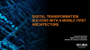 Digital Transformation Success with a Mobile First Architecture