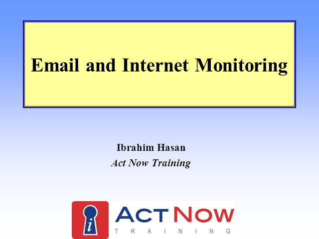 E Mail and Internet Monitoring: Complying with UK Law