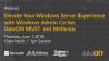 Elevate Your Windows Server Experience w/ Windows Admin Center, MUST & Mellanox