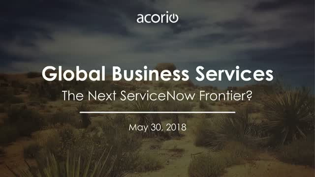 Is a Global Business Service Strategy the new ServiceNow Frontier?
