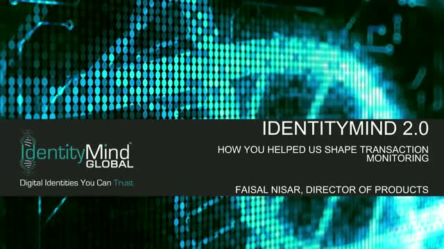 IdentityMind 2.0: How our Clients Helped us Shape Transaction Monitoring